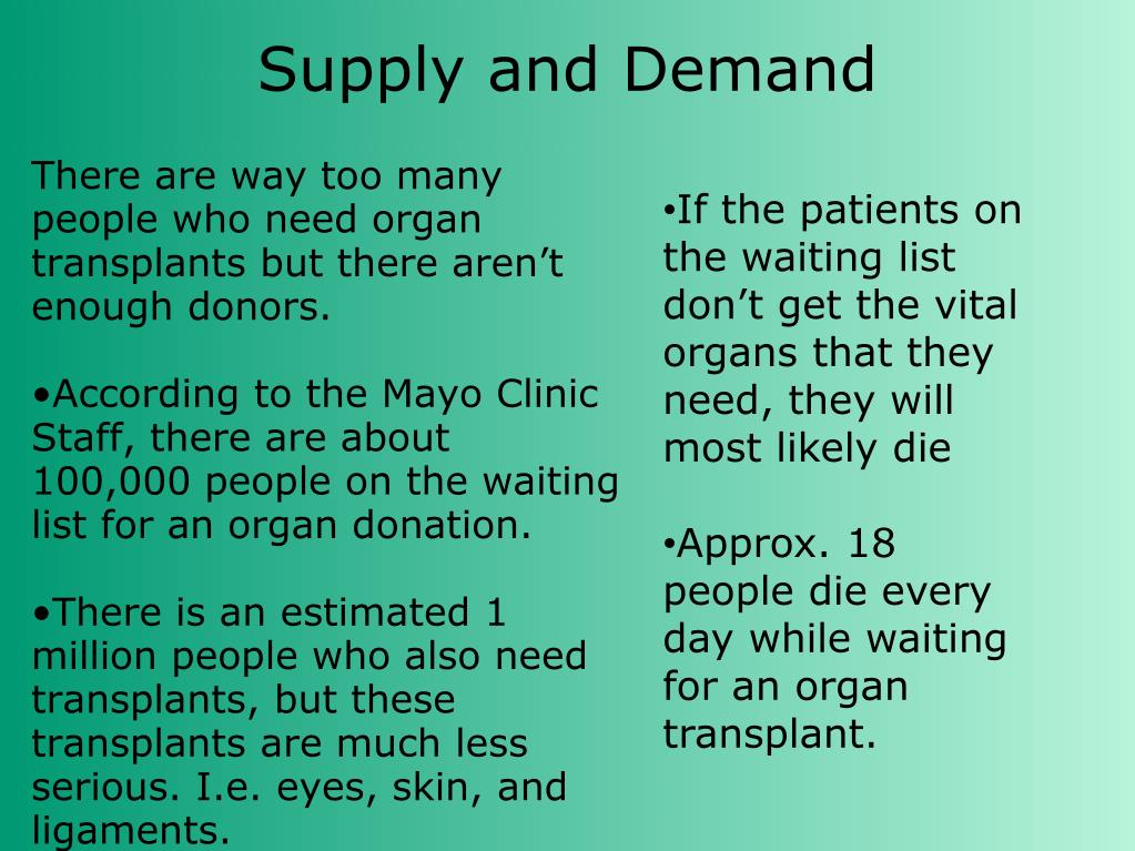 There are way too many people who need organ transplants but there aren't enough donors.