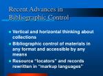 recent advances in bibliographic control