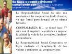 se hace cooperativismo cumpliendo con los valores y principios cooperativistas