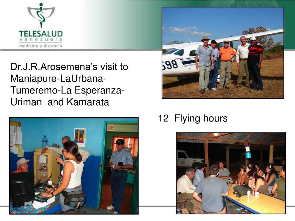 Dr.J.R.Arosemena's visit to Maniapure-LaUrbana-Tumeremo-La Esperanza-Uriman  and Kamarata