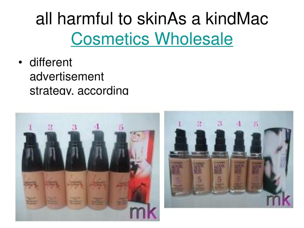 all harmful to skinas a kindmac cosmetics wholesale l.