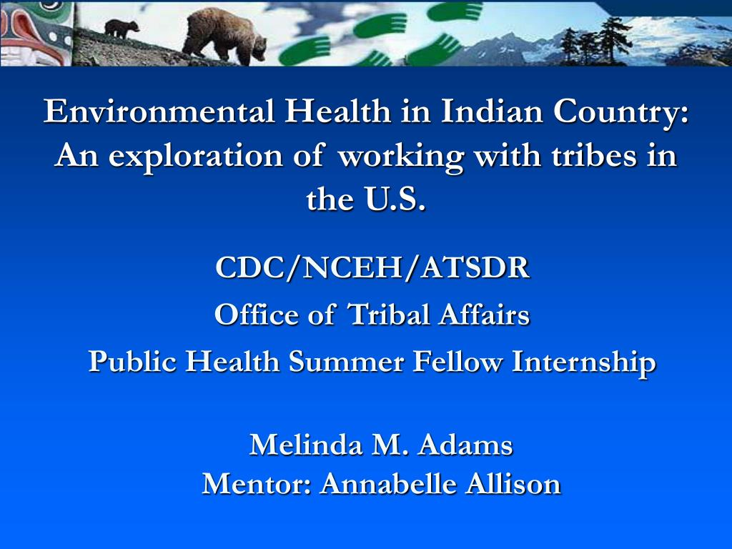 environmental health in indian country an exploration of working with tribes in the u s l.