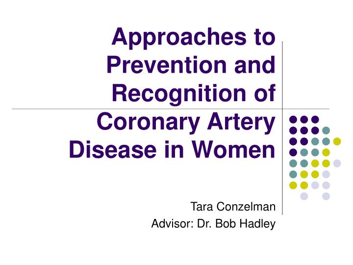 approaches to prevention and recognition of coronary artery disease in women n.