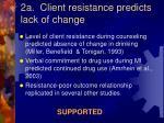 2a client resistance predicts lack of change