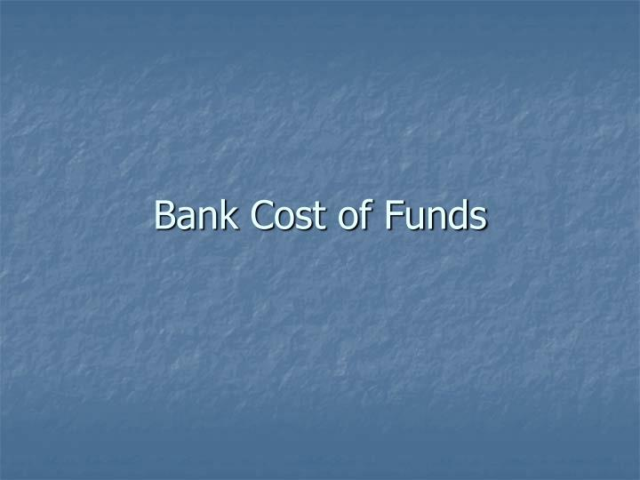bank cost of funds n.