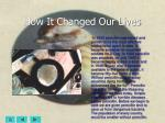 how it changed our lives