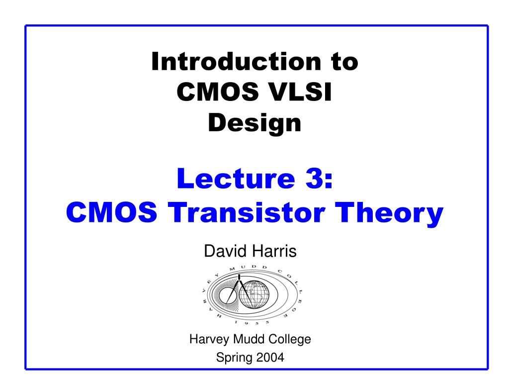 introduction to cmos vlsi design lecture 3 cmos transistor theory l.