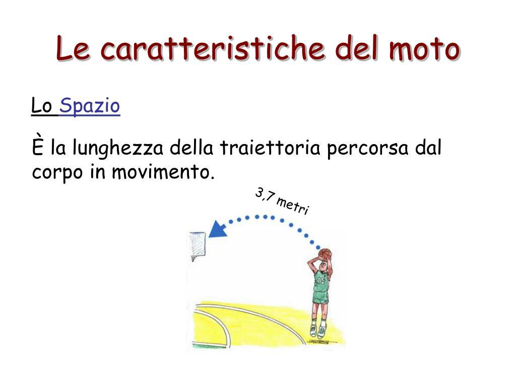 Le caratteristiche del moto