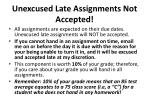 unexcused late assignments not accepted