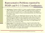 representative problems reported by psaps and 9 1 1 county coordinators