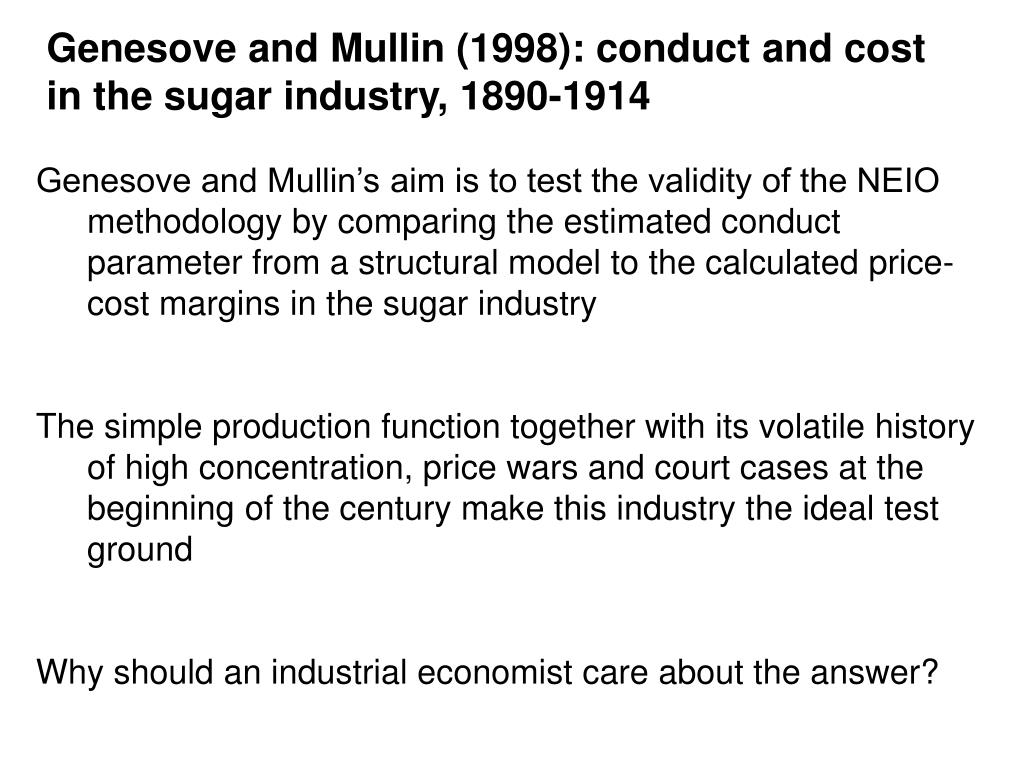 Genesove and Mullin (1998): conduct and cost in the sugar industry, 1890-1914