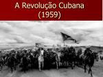 a revolu o cubana 1959