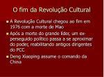 o fim da revolu o cultural
