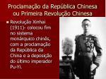 proclama o da rep blica chinesa ou primeira revolu o chinesa