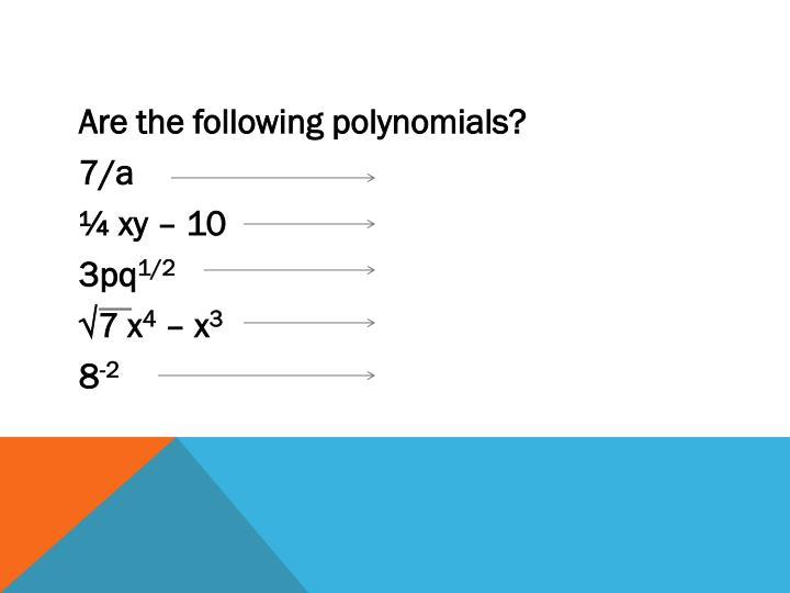 Are the following polynomials?