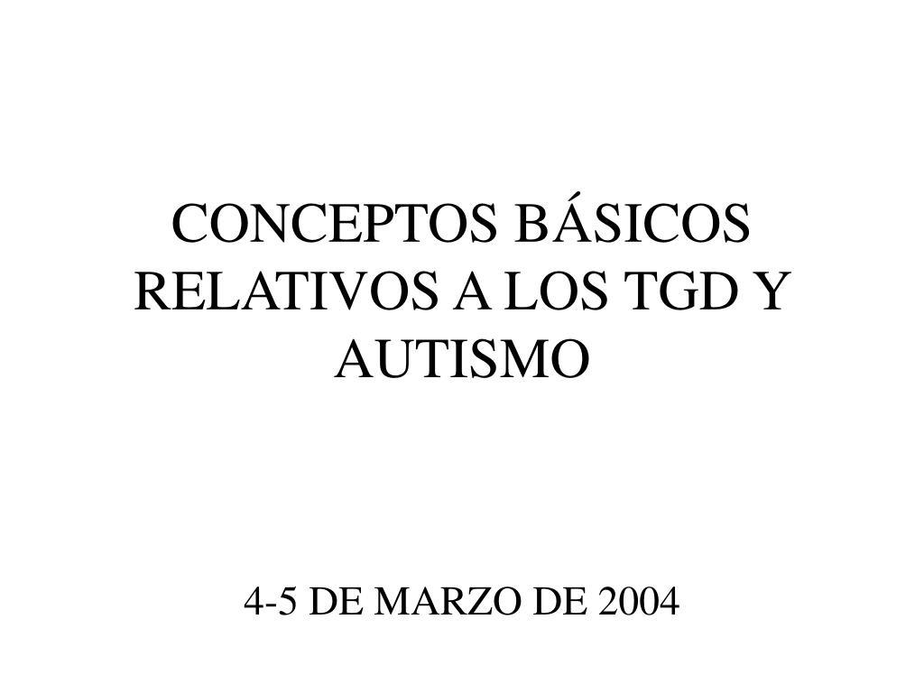 conceptos b sicos relativos a los tgd y autismo l.
