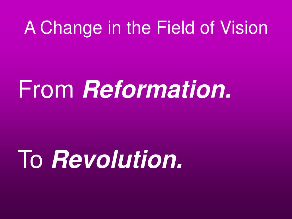 A Change in the Field of Vision