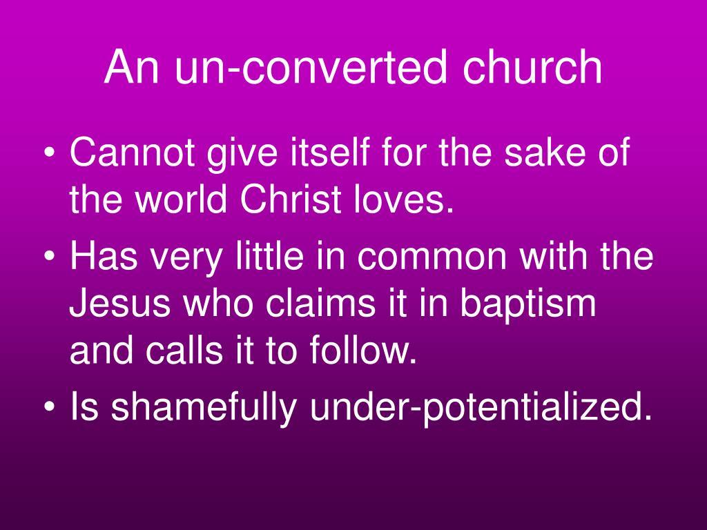 An un-converted church