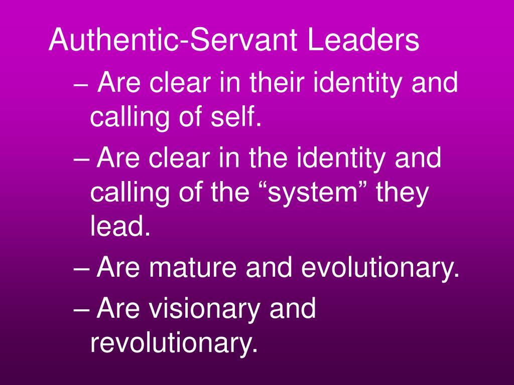 Authentic-Servant Leaders