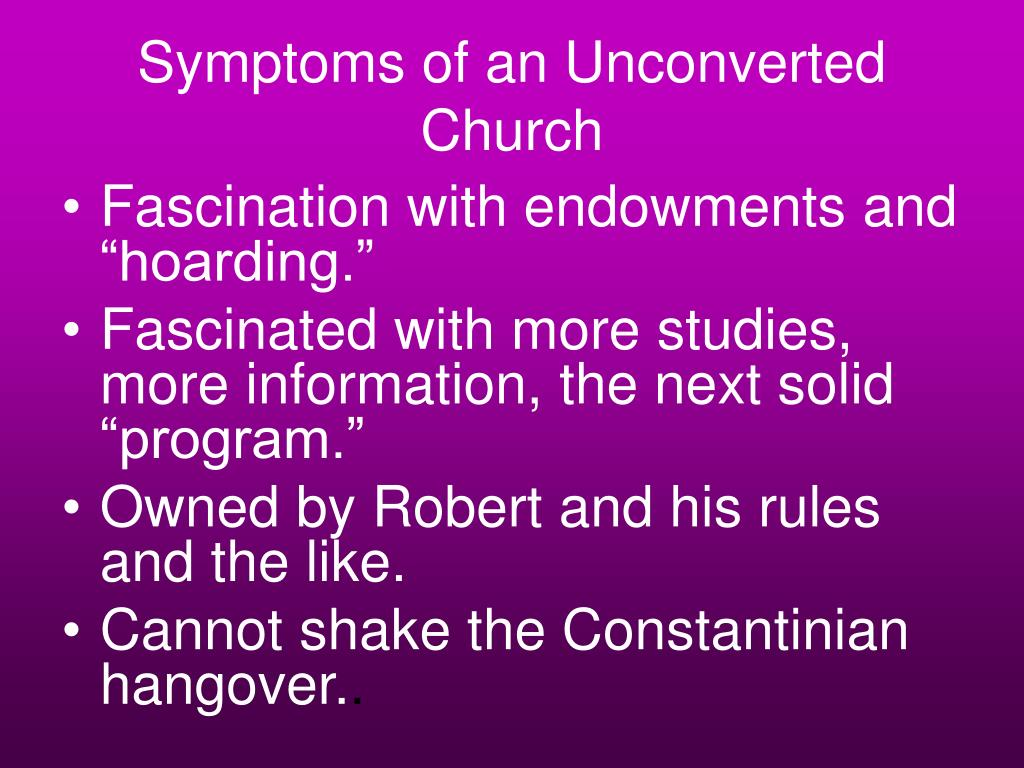 Symptoms of an Unconverted Church