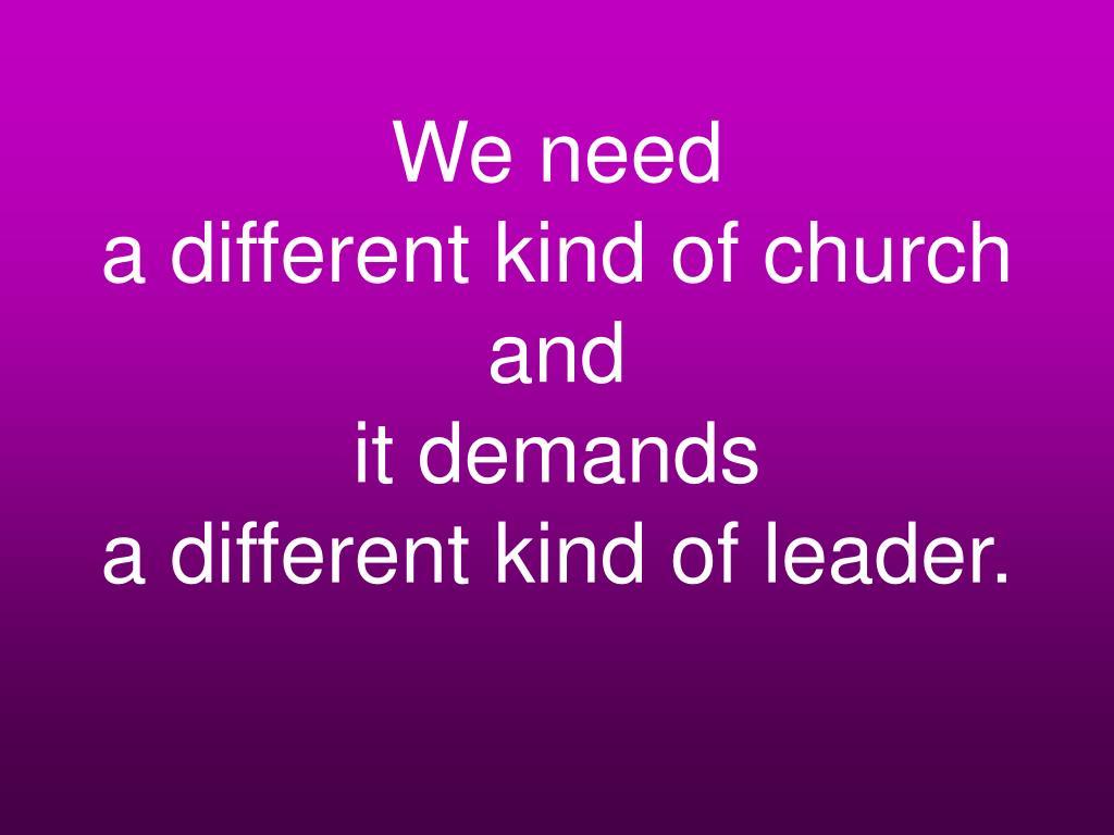 We need