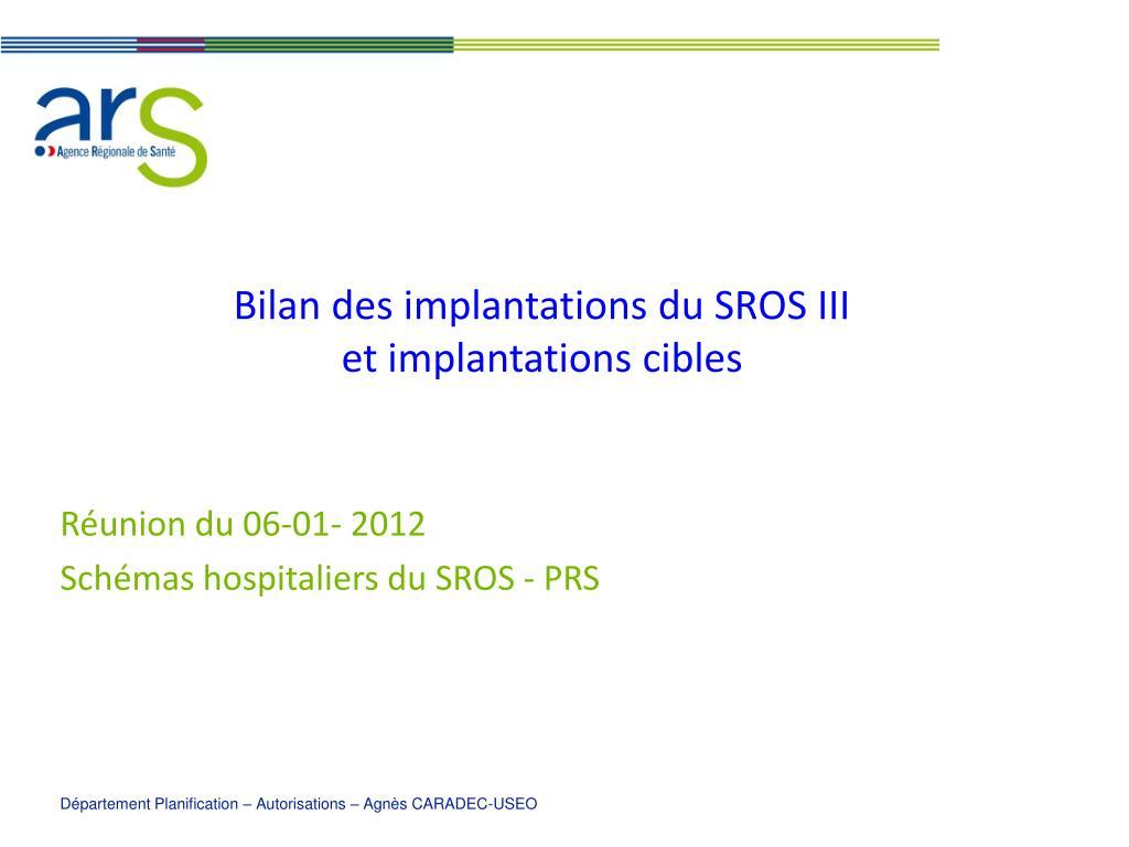 Bilan des implantations du SROS III