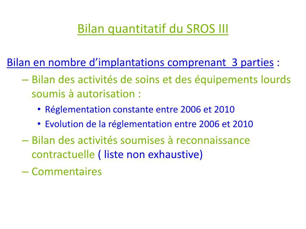 Bilan quantitatif du SROS III