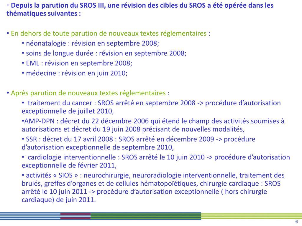 Depuis la parution du SROS III, une révision des cibles du SROS a été opérée dans les thématiques suivantes :