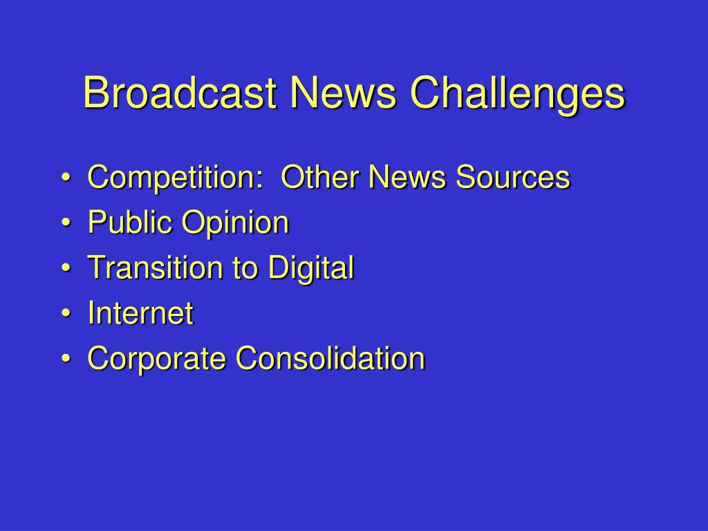 Broadcast News Challenges