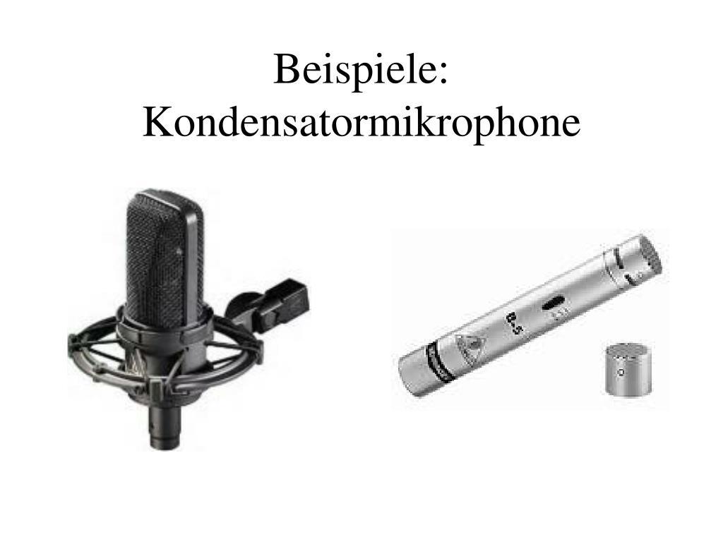 Beispiele: Kondensatormikrophone