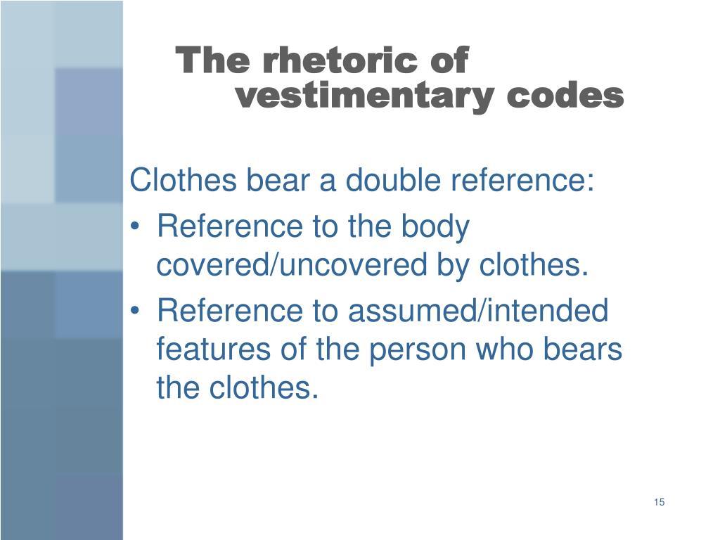 The rhetoric of vestimentary codes