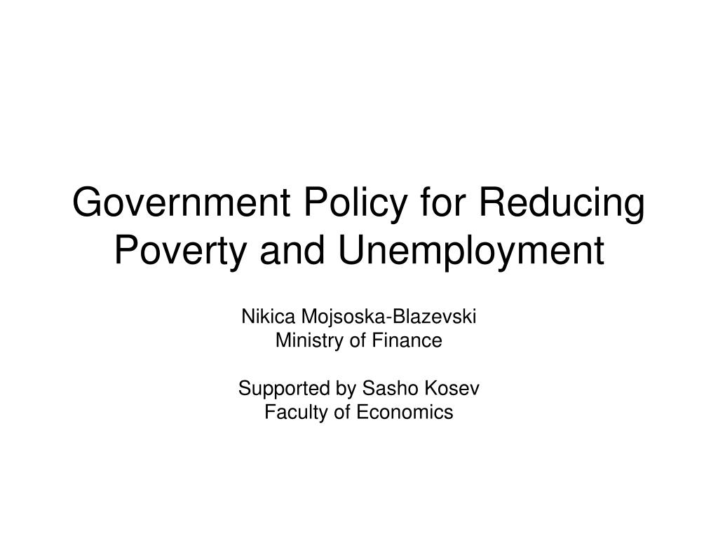 government policy for reducing poverty and unemployment l.