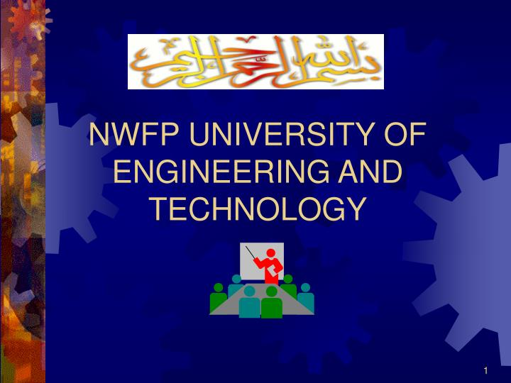 Nwfp university of engineering and technology