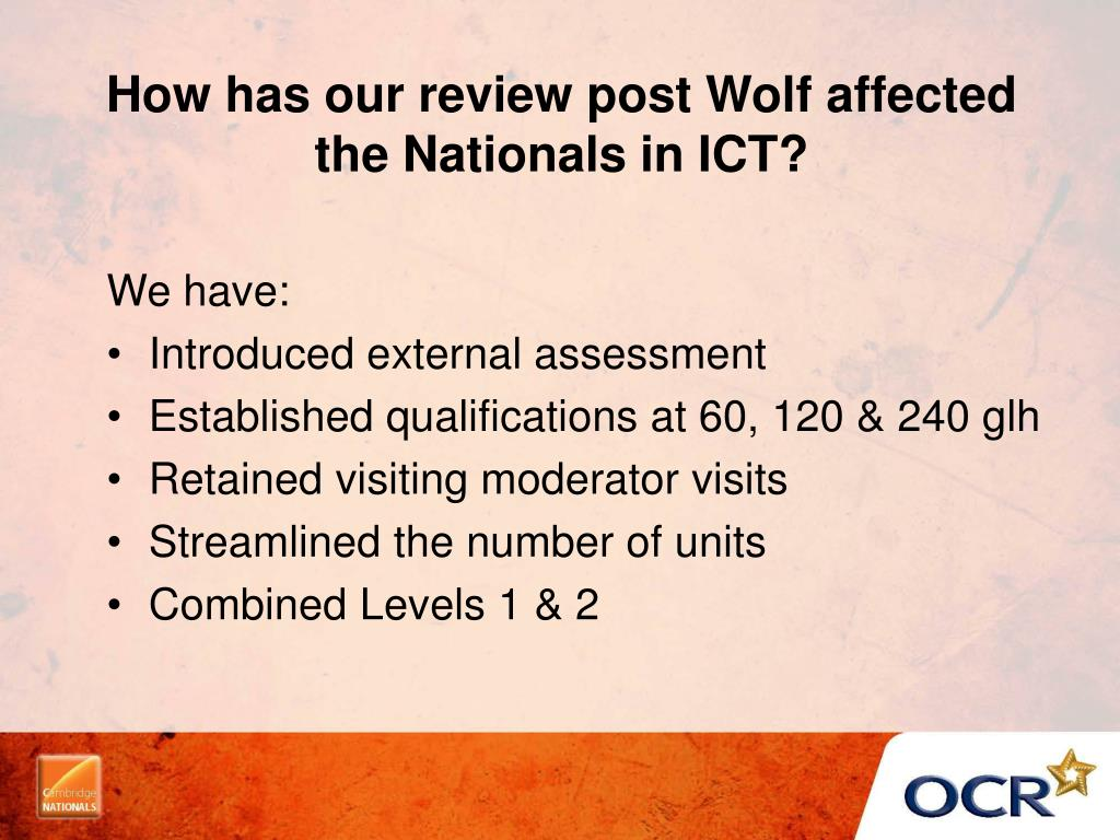 How has our review post Wolf affected the Nationals in ICT?