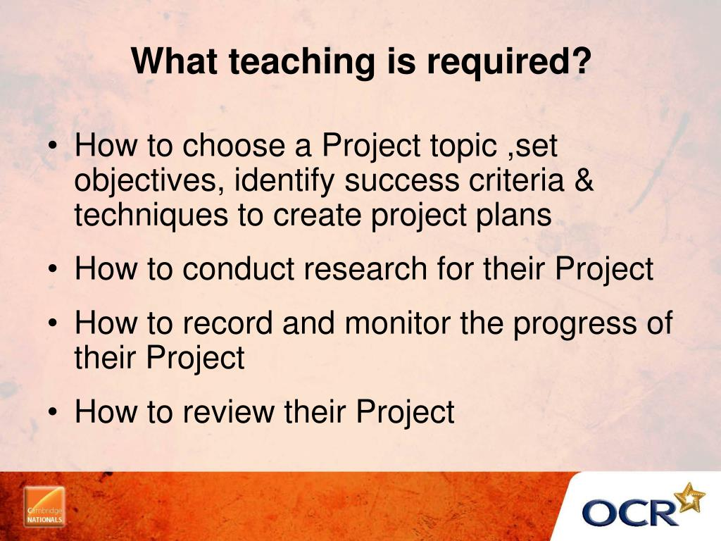 What teaching is required?