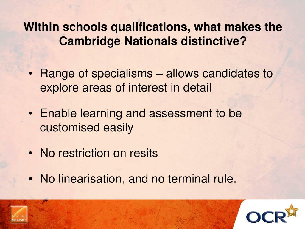 Within schools qualifications, what makes the Cambridge Nationals distinctive?