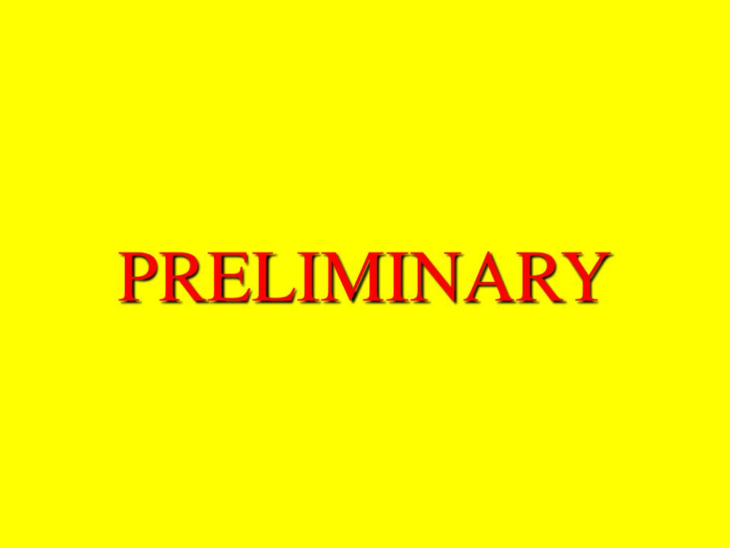 PRELIMINARY