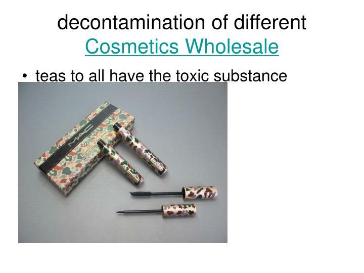 Decontamination of different cosmetics wholesale