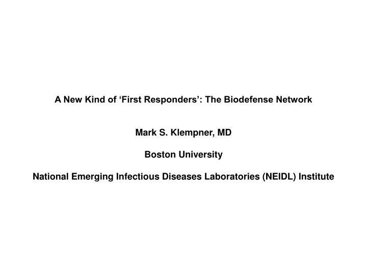 A New Kind of 'First Responders': The Biodefense Network