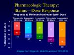pharmacologic therapy statins dose response