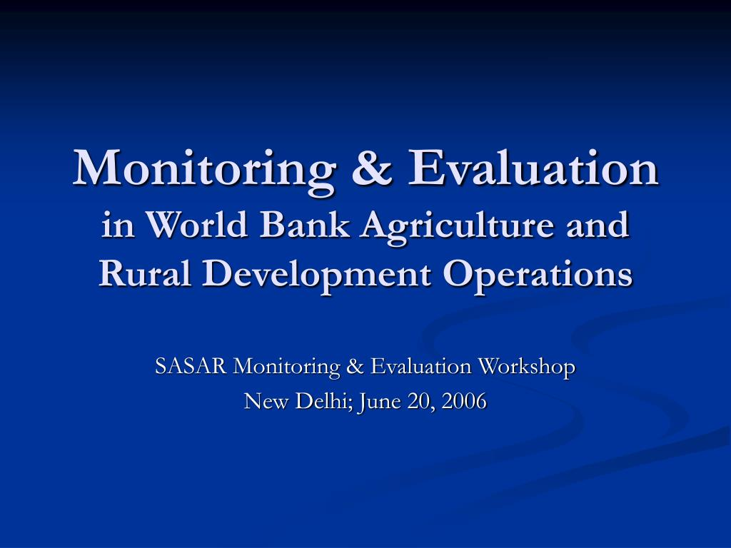 monitoring evaluation in world bank agriculture and rural development operations l.