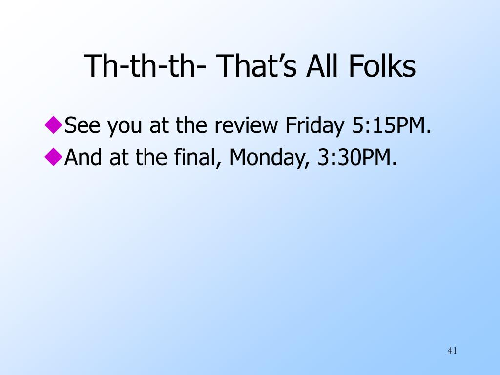 Th-th-th- That's All Folks