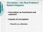 corruption the real problem robert klitgaard