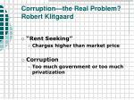 corruption the real problem robert klitgaard26