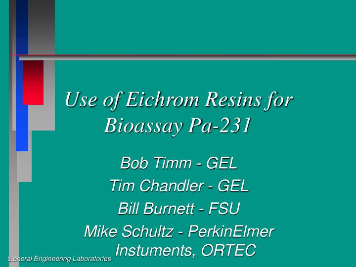 Use of eichrom resins for bioassay pa 231