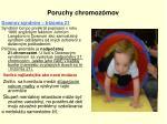 poruchy chromoz mov