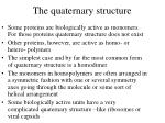 the quaternary structure