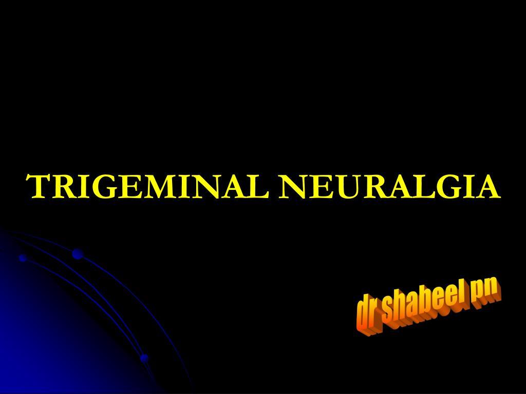 trigeminal neuralgia l.