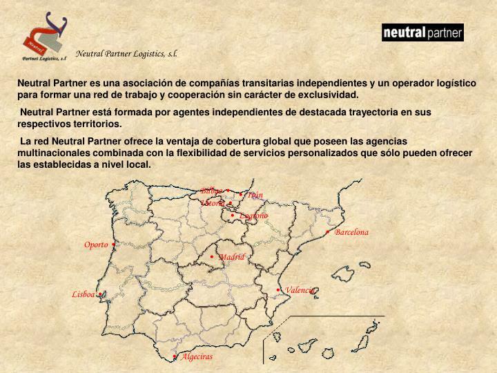 Neutral Partner es una asociación de compañías transitarias independientes y un operador logísti...