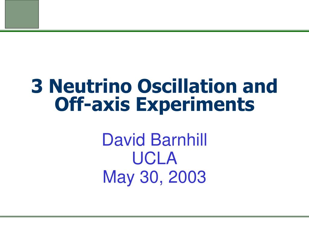 3 neutrino oscillation and off axis experiments l.